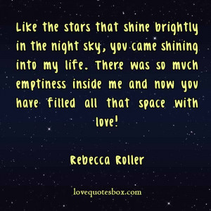 Like the stars that shine brightly in the night sky, you came shining ...