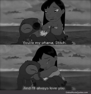 Cute little movie quote from the 2002 Disney hit Lilo and Stitch .