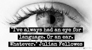 Julian Fellowes | writing quotes | QOTD