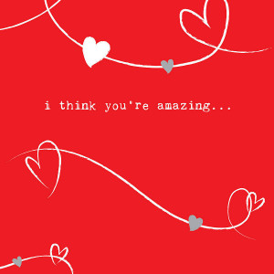 Think You Are Amazing Quotes I think you're amazing