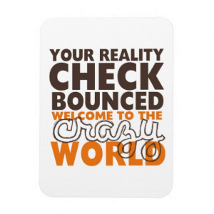 funny_quotes_reality_check_bounced_magnet ...