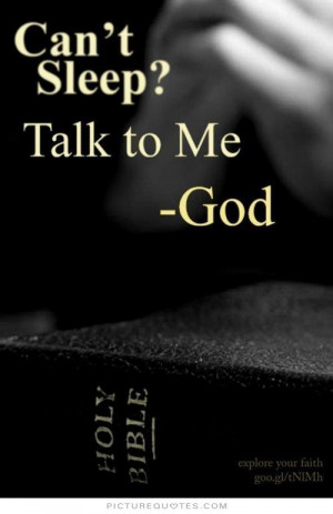Can't sleep? Talk to me. God. Picture Quote #1