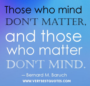 Be yourself quotes - Those who mind don't matter, and those who matter ...