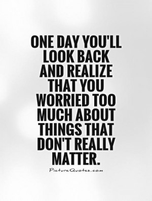Worried About You Quotes Worry quotes one day quotes
