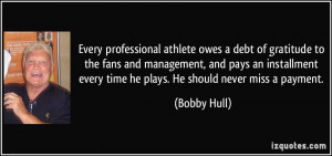 Every professional athlete owes a debt of gratitude to the fans and ...