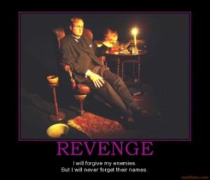 revenge-enemies-forgive-revenge-demotivational-poster-1270759154.jpg