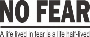 f97_no_fear_a_life_lived_in_fear_is_a_life_half-lived_(quote)__69697 ...