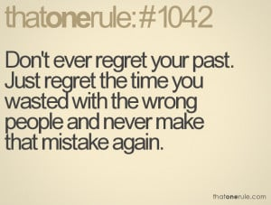 Quotes About Regretting The Past. QuotesGram