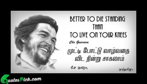 Better To Die Standing Than Quote by Che Guevara @ Quotespick.com