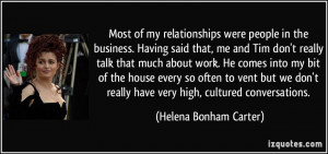 Most of my relationships were people in the business. Having said that ...