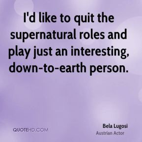 Bela Lugosi I 39 d like to quit the supernatural roles and play just ...