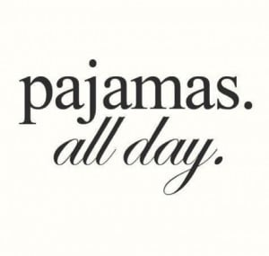 Pajamas all day...without being sick!