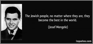 The Jewish people, no matter where they are, they become the best in ...