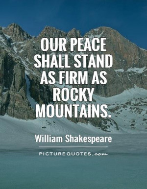 Peace Quotes William Shakespeare Quotes Mountain Quotes