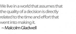 Malcolm Gladwell Blink Quotes It's a sentiment employed