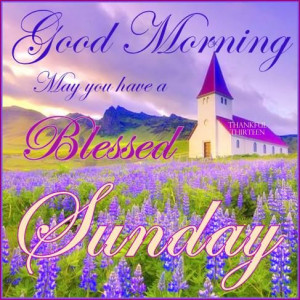 Good Morning Blessed Sunday