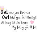 owl love you forever owl like you for always as long as i m living my ...