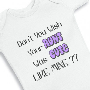 cute girl onesie sayings - Jen and Tippy this be cute for you guys ...
