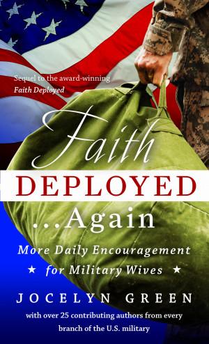 Faith Deployed . . . Again!