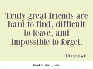 ... forget unknown more friendship quotes motivational quotes life quotes