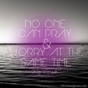 Max Lucado Quote – Prayer and Worry
