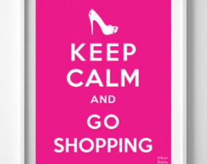 Calm and Go Shopping Poster, P rint, Inspirational Quotes, inspiring ...