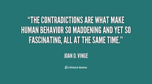 The contradictions are what make human behavior so maddening and yet ...