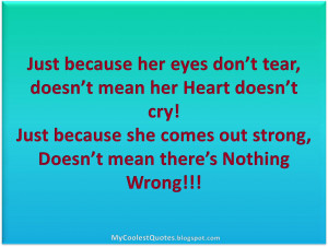 Just because her heart doesn't tear .....