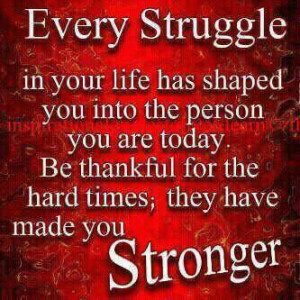 Every Struggle In Your Life Has