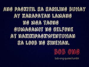 Source: bob-ong-quotes )