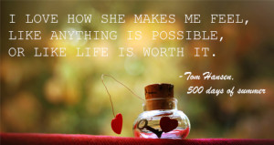 love how she makes me feel, like anything is possible, or like life ...