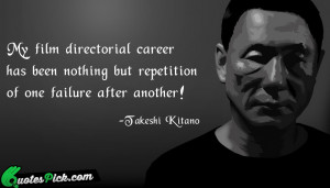 My Film Directorial Career Has by takeshi-kitano Picture Quotes