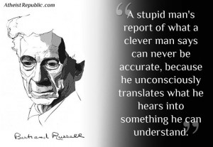 Bertrand Russell: A Stupid Man's Report of What a Clever Man Says