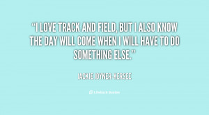 quote-Jackie-Joyner-Kersee-i-love-track-and-field-but-i-146451.png