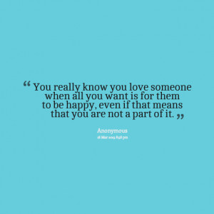 Quotes Picture: you really know you love someone when all you want is ...