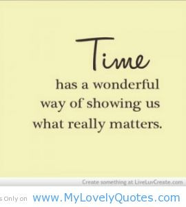 Time has a wonderfull way lovely quotes