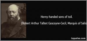 More Robert Arthur Talbot Gascoyne-Cecil, Marquis of Salisbury Quotes