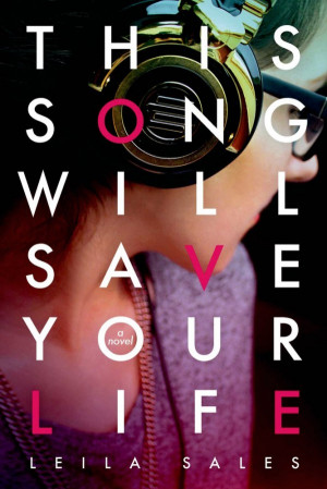 Review Roundup: This Song Will Save Your Life by Leila Sales