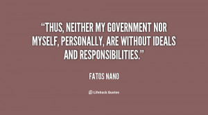 Thus, neither my government nor myself, personally, are without ideals ...
