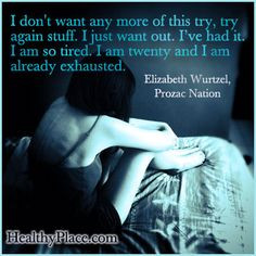 Quote on depression: I don't want any more of this try, try again ...