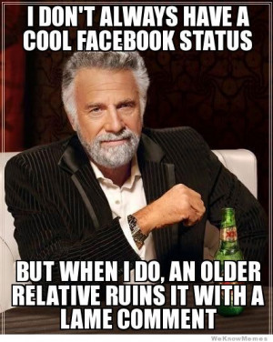 don't always have a cool facebook status…