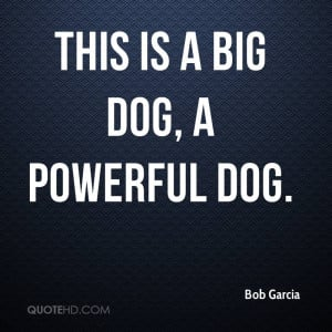 This Is A Big Dog, A Powerful Dog.