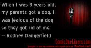 Parents Got a Dog, Rodney Dangerfield