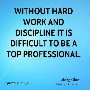 Jahangir Khan - Without hard work and discipline it is difficult to be ...