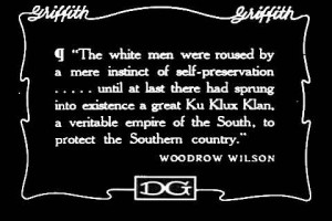 ... president woodrow wilson was a great admirer of the ku klux klan and