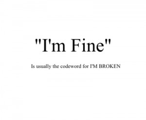 sometimes i tell everyone that i m fine don t