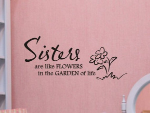 sisters art wall decal sisters are like flowers girls bedroom wall ...