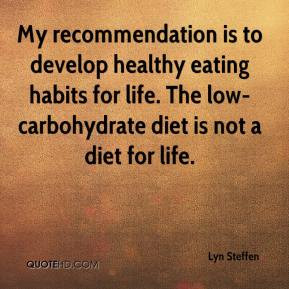 Lyn Steffen - My recommendation is to develop healthy eating habits ...