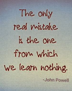 Learn from mistakes, admit when you're wrong and apologize when its ...