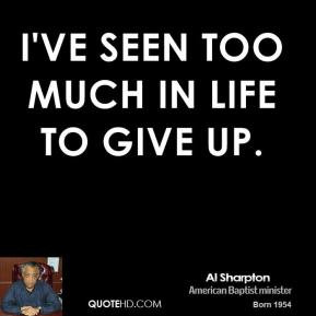 al-sharpton-al-sharpton-ive-seen-too-much-in-life-to-give.jpg